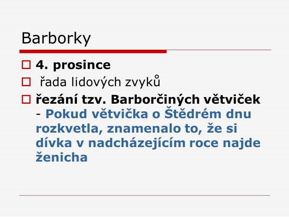 Zdroj  http://www.czech.cz/cz/Objevte- CR/Zivotni-styl-v-CR/Lidove-zvyky