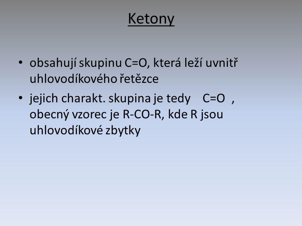 Aldehydy obsahují skupinu C=O, která leží na kraji uhlovodíkového řetězce jejich charakt.
