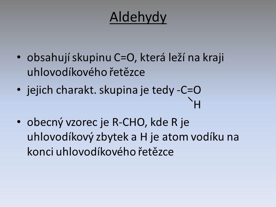 Ketony je nejjednodušší keton bezbarvá, těkavá kapalina, charakteristického zápachu zdraví škodlivý se vzduchem výbušná směs Aceton (propanon) CH 3 -CO-CH 3 organické rozpouštědlo, čističe, výroba barviv, léčiv, plastů (plexisklo, podrážky obuvi..) použití: