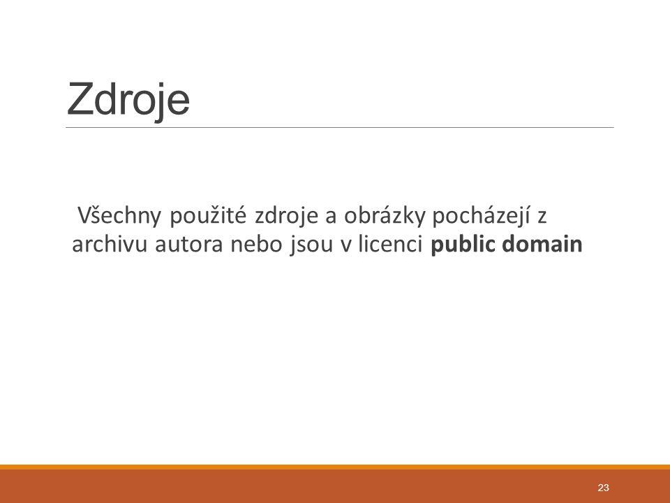 Zdroje Všechny použité zdroje a obrázky pocházejí z archivu autora nebo jsou v licenci public domain 23