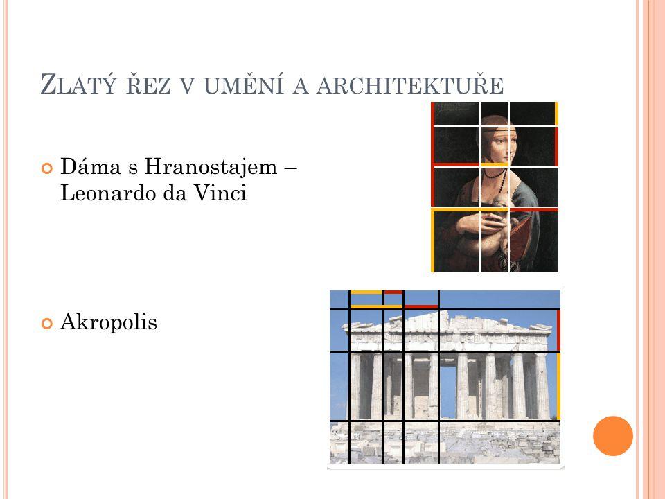 Z LATÝ ŘEZ V UMĚNÍ A ARCHITEKTUŘE Dáma s Hranostajem – Leonardo da Vinci Akropolis