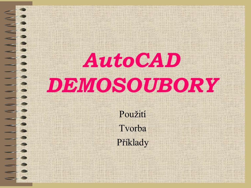 AutoCAD DEMOSOUBORY Použití Tvorba Příklady