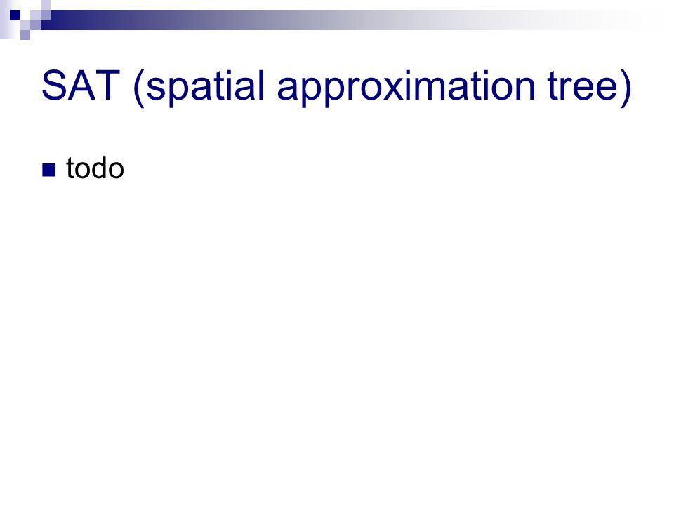 SAT (spatial approximation tree) todo