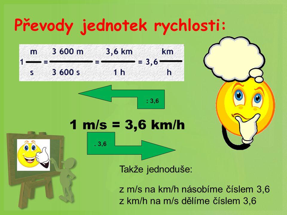 1.Příklad : Motocyklista jel rovnoměrným pohybem úsek dlouhý 14 km za 12 minuty.