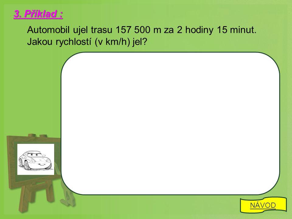 4.Příklad : Pepíček je vzorný žáček, ale do školy příliš nepospíchá.