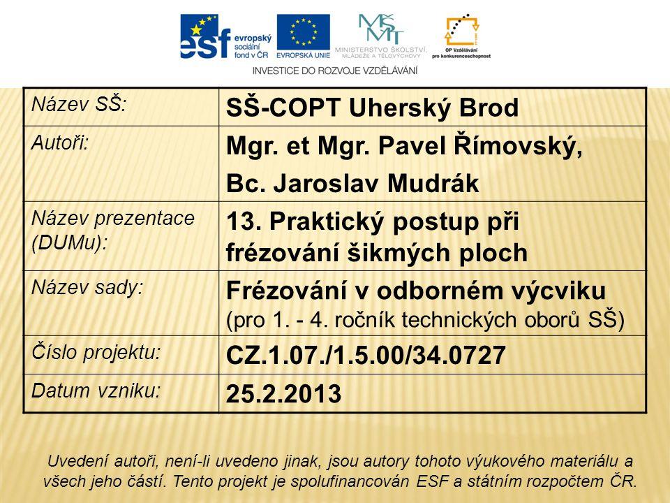 Název SŠ: SŠ-COPT Uherský Brod Autoři: Mgr.et Mgr.