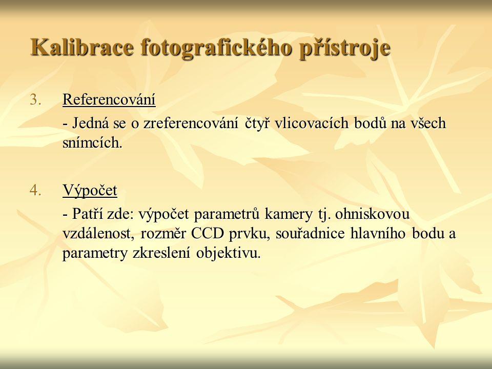 Kalibrace fotografického přístroje 3.Referencování - Jedná se o zreferencování čtyř vlicovacích bodů na všech snímcích.