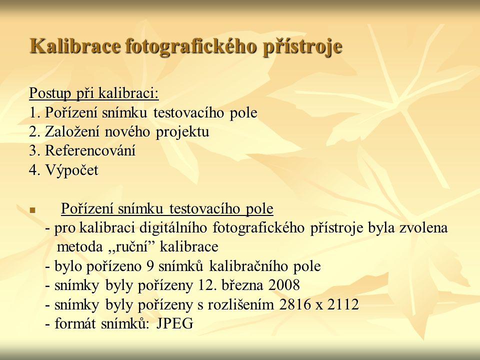 Určení přesnosti fotogrammetrické metody 2.Zpracování získaných údajů: - bylo provedeno v programu Photomodeler 5 - skládá se z jednotlivých kroků: 1.