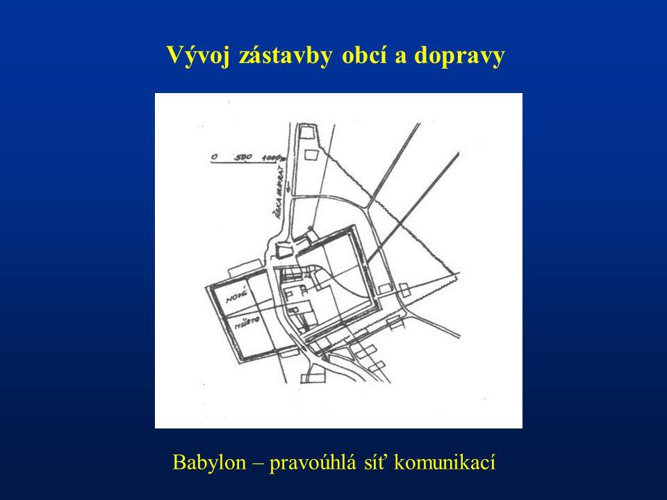 Vývoj zástavby obcí a dopravy Babylon – pravoúhlá síť komunikací