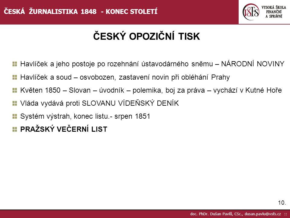 10. doc. PhDr. Dušan Pavlů, CSc., dusan.pavlu@vsfs.cz :: ČESKÁ ŽURNALISTIKA 1848 - KONEC STOLETÍ ČESKÝ OPOZIČNÍ TISK Havlíček a jeho postoje po rozehn