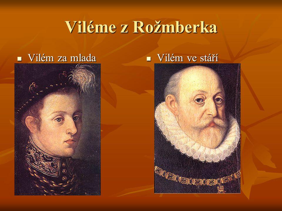 Viléme z Rožmberka Vilém za mlada Vilém za mlada Vilém ve stáří Vilém ve stáří