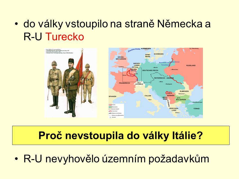 do války vstoupilo na straně Německa a R-U Turecko R-U nevyhovělo územním požadavkům Proč nevstoupila do války Itálie?