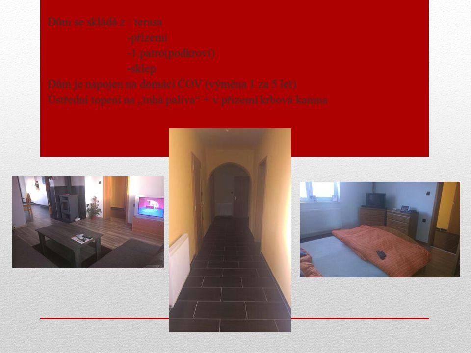 """Dům se skládá z : terasa -přízemí -1.patro(podkroví) -sklep Dům je napojen na domácí ČOV (výměna 1 za 5 let) Ústřední topení na """"tuhá paliva + v přízemí krbová kamna"""