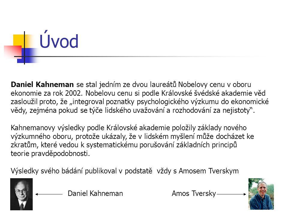 Úvod Daniel Kahneman se stal jedním ze dvou laureátů Nobelovy cenu v oboru ekonomie za rok 2002.