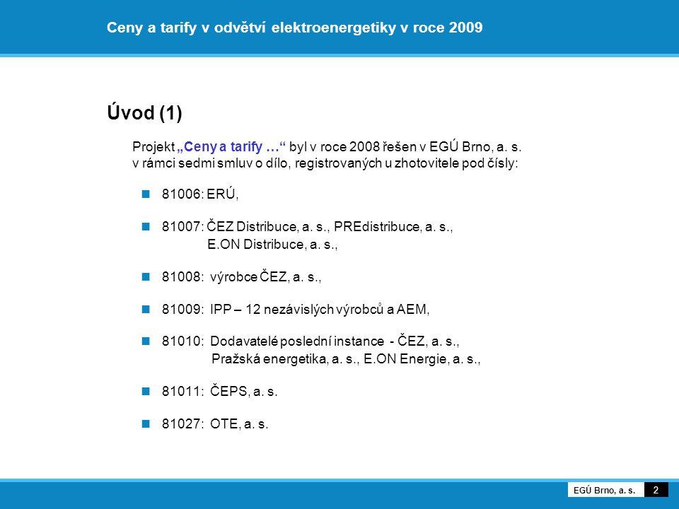 Nárůsty průměrných cen distribuce MOP – příklad ČEZ 63 EGÚ Brno, a. s.