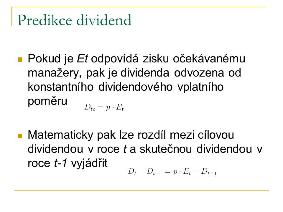Predikce dividend Pokud si firma přeje změnu dividendy o V realitě se ji často povede pouze změna o určitý zlomek této zamýšlené hodnoty Matematicky pak lze skutečnou změnu v dividendách mezi obdobími zapsat: