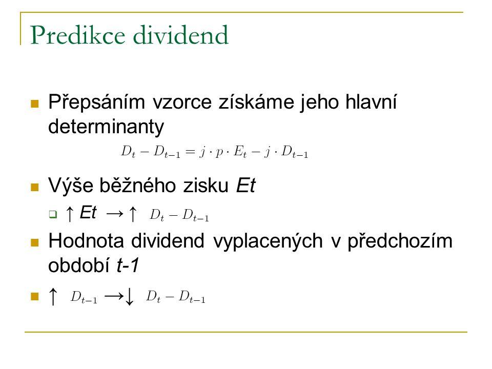 Predikce dividend Koeficient j má pro predikci skutečné dividendy zásadní význam  Regresní analýza minulých dat (42 % pohybů v dividendách)  Výplatní poměr b = 59,1 % a j = o 26,9 % z cílové změny v dividendách