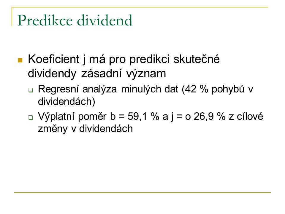 Predikce dividend Koeficient j má pro predikci skutečné dividendy zásadní význam  Regresní analýza minulých dat (42 % pohybů v dividendách)  Výplatn