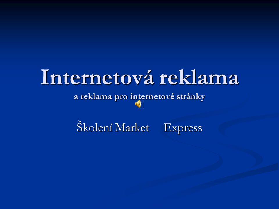 Internetová reklama a reklama pro internetové stránky Školení Market Express