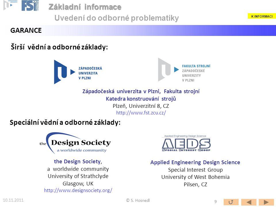 Applied Engineering Design Science Special Interest Group University of West Bohemia Pilsen, CZ Západočeská univerzita v Plzni, Fakulta strojní Katedr