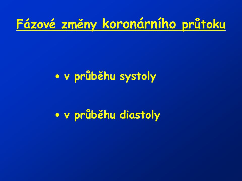 Fázové změny koronárního průtoku v průběhu systoly v průběhu diastoly