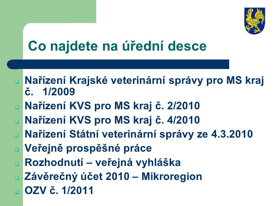 Co najdete na úřední desce  Nařízení Krajské veterinární správy pro MS kraj č.
