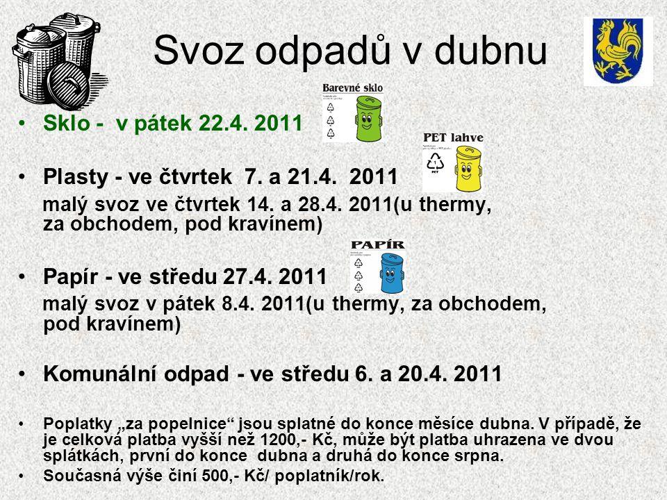 Svoz odpadů v dubnu Sklo - v pátek 22.4. 2011 Plasty - ve čtvrtek 7.