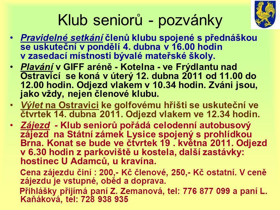 Klub seniorů - pozvánky Pravidelné setkání členů klubu spojené s přednáškou se uskuteční v pondělí 4.