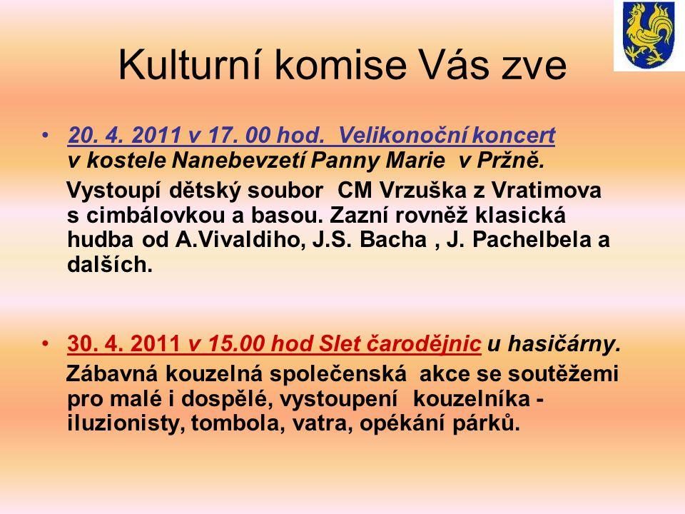 Kulturní komise Vás zve 20. 4. 2011 v 17. 00 hod.