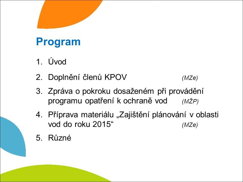 """Zabezpečení dostačujících ekologických funkcí vodního toku § - 36 Minimální zůstatkový průtok Program 1.Úvod 2.Doplnění členů KPOV (MZe) 3.Zpráva o pokroku dosaženém při provádění programu opatření k ochraně vod (MŽP) 4.Příprava materiálu """"Zajištění plánování v oblasti vod do roku 2015 (MZe) 5.Různé"""