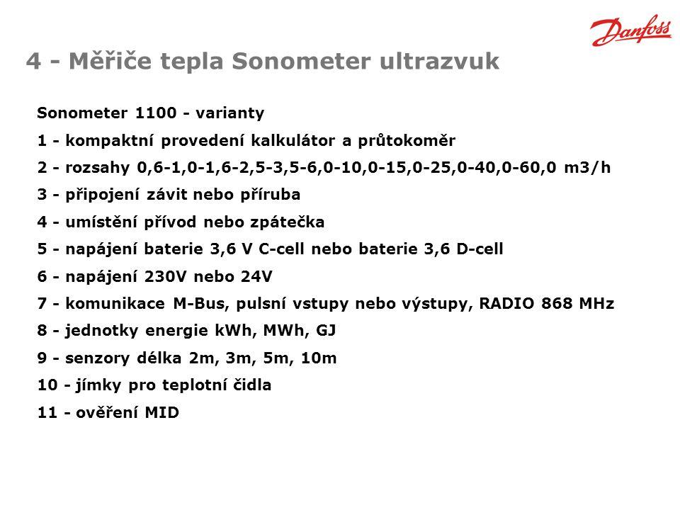 4 - Měřiče tepla Sonometer ultrazvuk Sonometer 1100 - varianty 1 - kompaktní provedení kalkulátor a průtokoměr 2 - rozsahy 0,6-1,0-1,6-2,5-3,5-6,0-10,