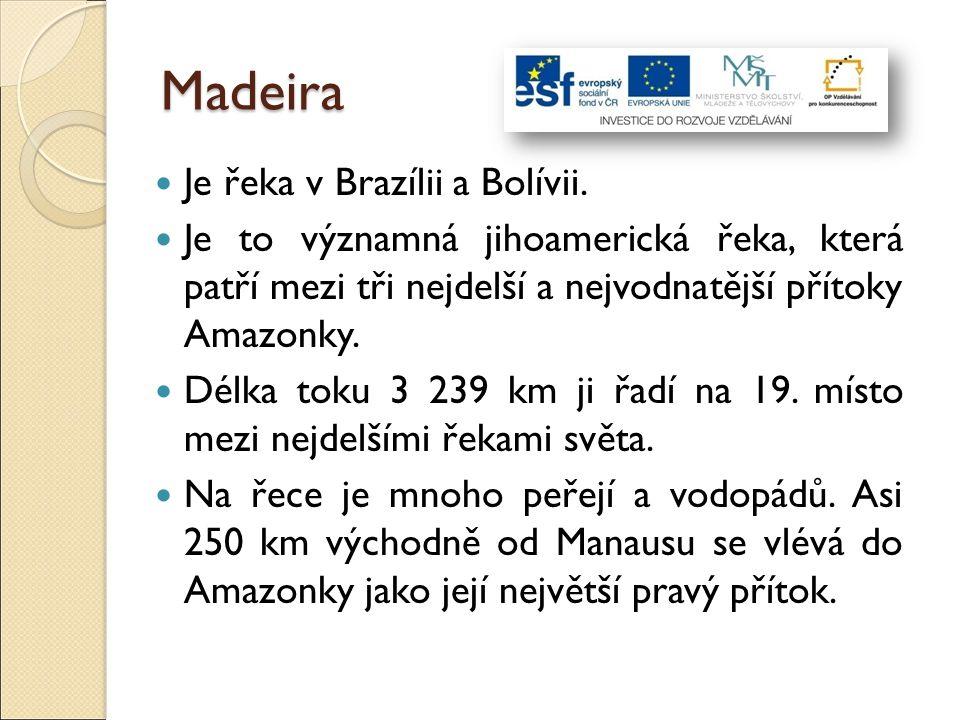 Madeira Je řeka v Brazílii a Bolívii. Je to významná jihoamerická řeka, která patří mezi tři nejdelší a nejvodnatější přítoky Amazonky. Délka toku 3 2
