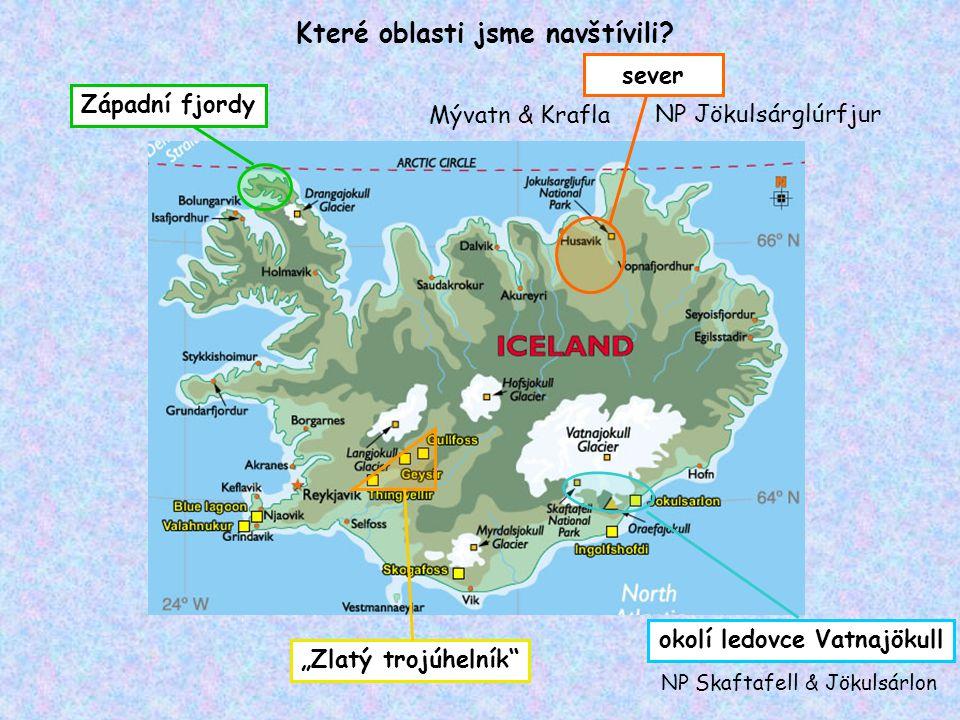 """Které oblasti jsme navštívili? Západní fjordy Mývatn & Krafla NP Skaftafell & Jökulsárlon NP Jökulsárglúrfjur """"Zlatý trojúhelník"""" okolí ledovce Vatnaj"""