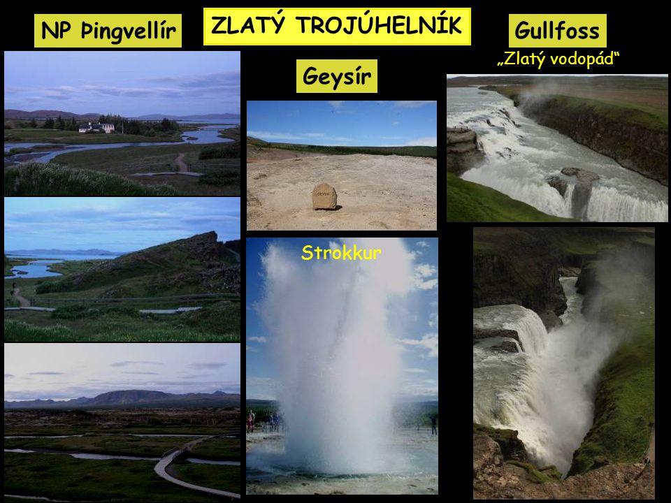 "ZLATÝ TROJÚHELNÍK NP ÞingvellírGullfoss Geysír ""Zlatý vodopád"" Strokkur"