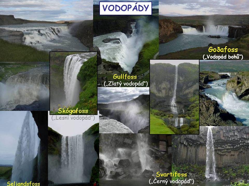 """Gullfoss (""""Zlatý vodopád"""") VODOPÁDY Goðafoss (""""Vodopád bohů"""") Svartifoss (""""Černý vodopád"""") Seljandsfoss Skógafoss (""""Lesní vodopád"""")"""