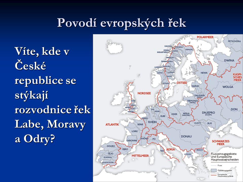Povodí evropských řek Víte, kde v České republice se stýkají rozvodnice řek Labe, Moravy a Odry?