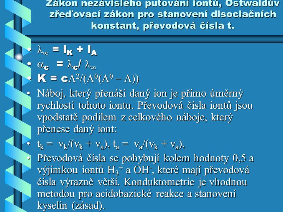 Zákon nezávislého putování iontů, Ostwaldův zřeďovací zákon pro stanovení disociačních konstant, převodová čísla t.  = l K + l A  = l K + l A  c =