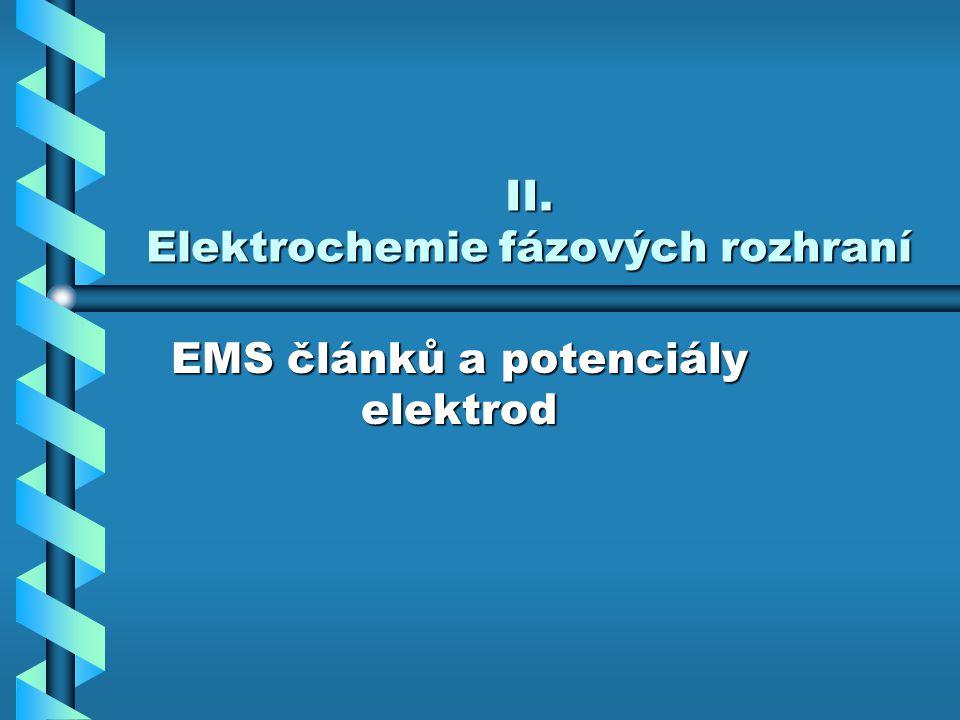 II. Elektrochemie fázových rozhraní EMS článků a potenciály elektrod