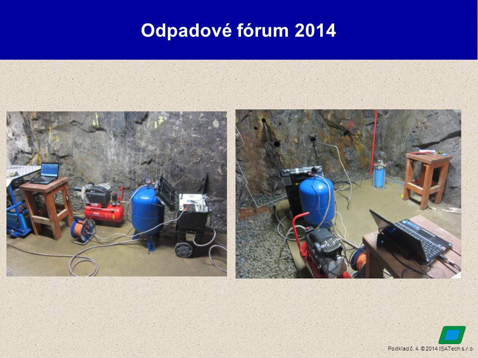 Podklad č. 4. © 2014 ISATech s.r.o. Odpadové fórum 2014