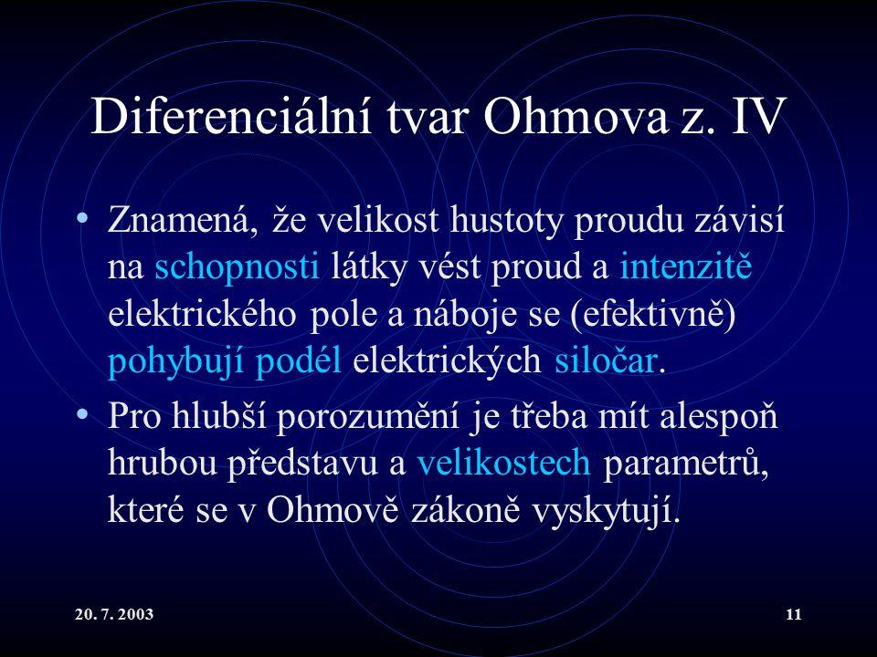 20. 7. 200311 Diferenciální tvar Ohmova z.