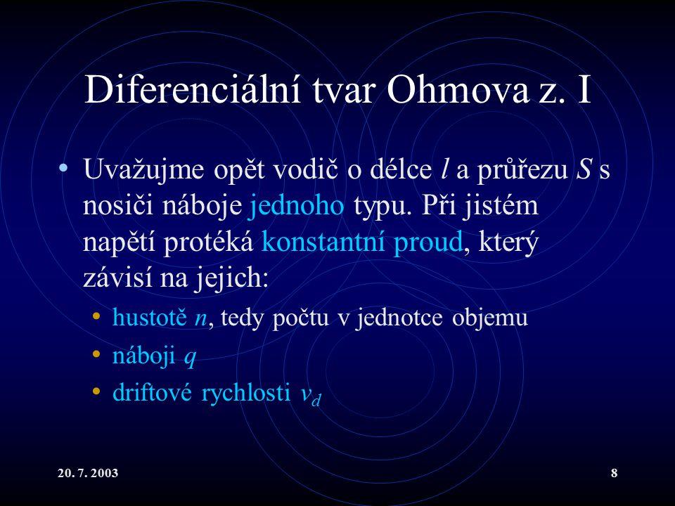 20. 7. 20038 Diferenciální tvar Ohmova z.
