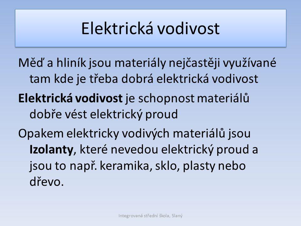 Elektrická vodivost Měď a hliník jsou materiály nejčastěji využívané tam kde je třeba dobrá elektrická vodivost Elektrická vodivost je schopnost materiálů dobře vést elektrický proud Opakem elektricky vodivých materiálů jsou Izolanty, které nevedou elektrický proud a jsou to např.