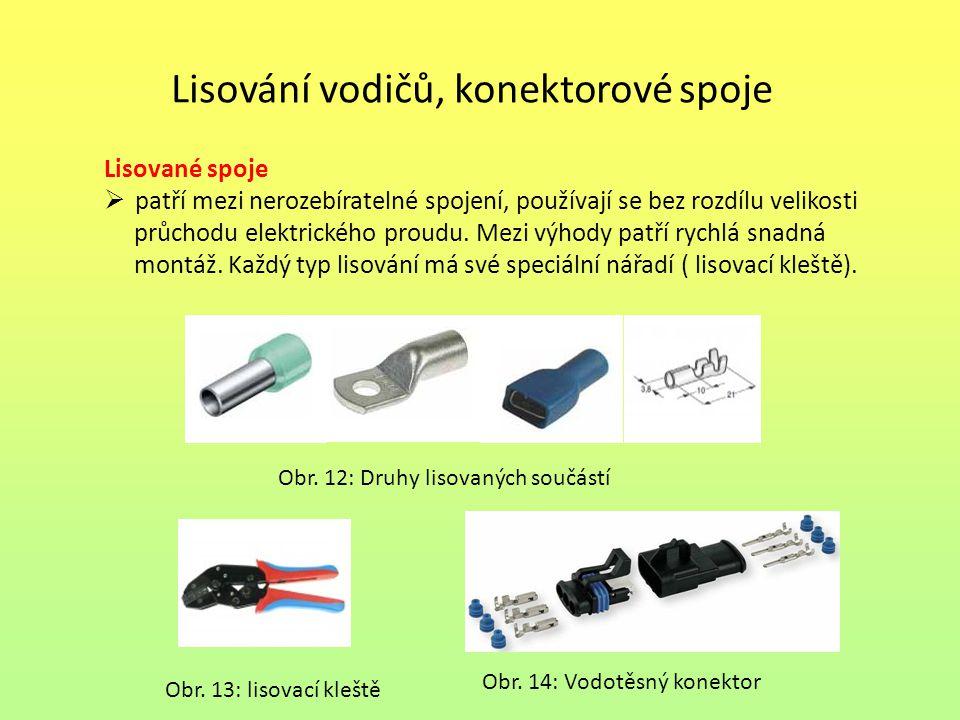 Lisování vodičů, konektorové spoje Lisované spoje  patří mezi nerozebíratelné spojení, používají se bez rozdílu velikosti průchodu elektrického proudu.