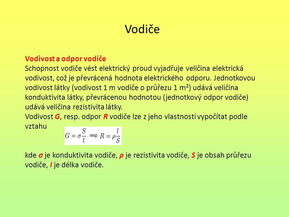 Vodiče Vodivost a odpor vodiče Schopnost vodiče vést elektrický proud vyjadřuje veličina elektrická vodivost, což je převrácená hodnota elektrického odporu.