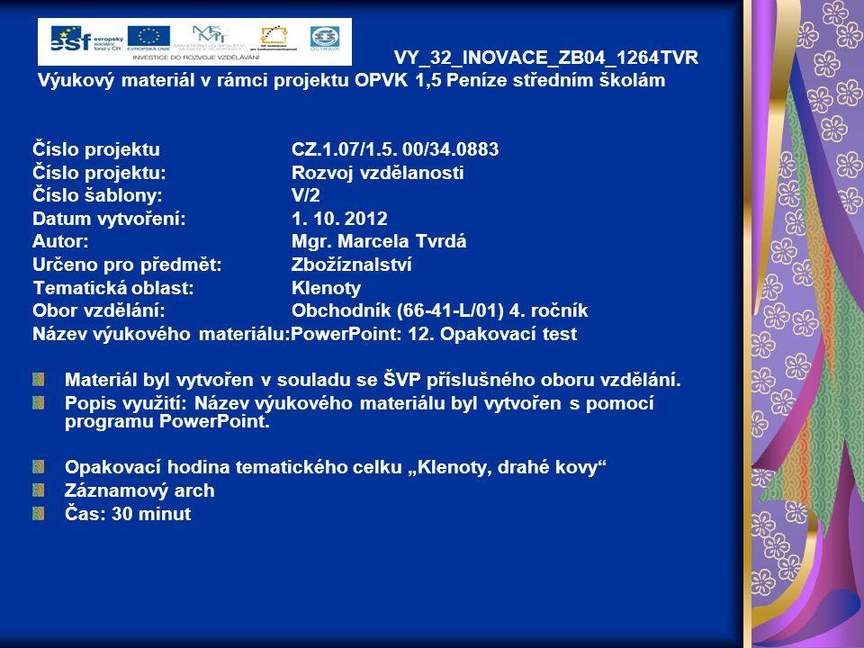 VY_32_INOVACE_ZB04_1264TVR Výukový materiál v rámci projektu OPVK 1,5 Peníze středním školám Číslo projektuCZ.1.07/1.5.