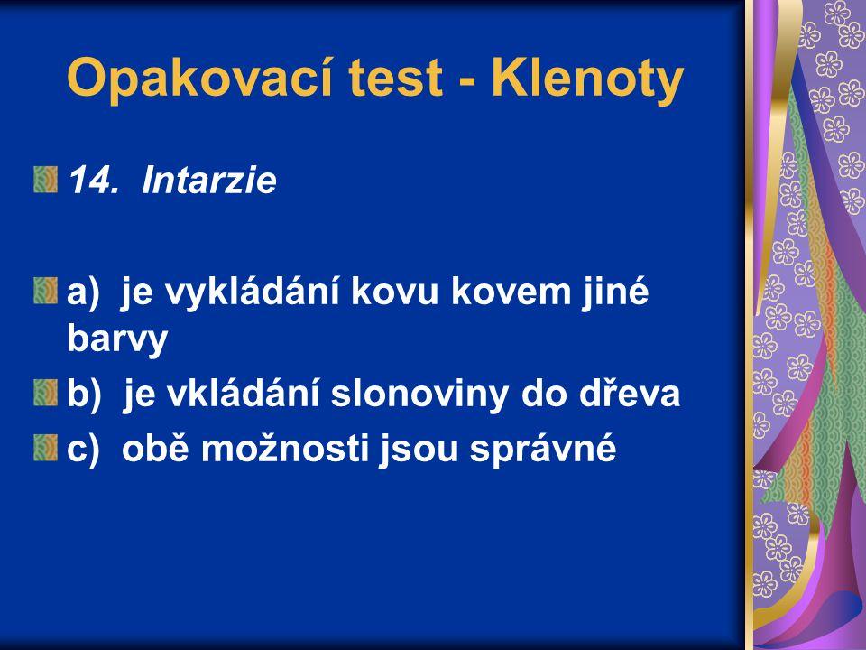 Opakovací test - Klenoty 14.
