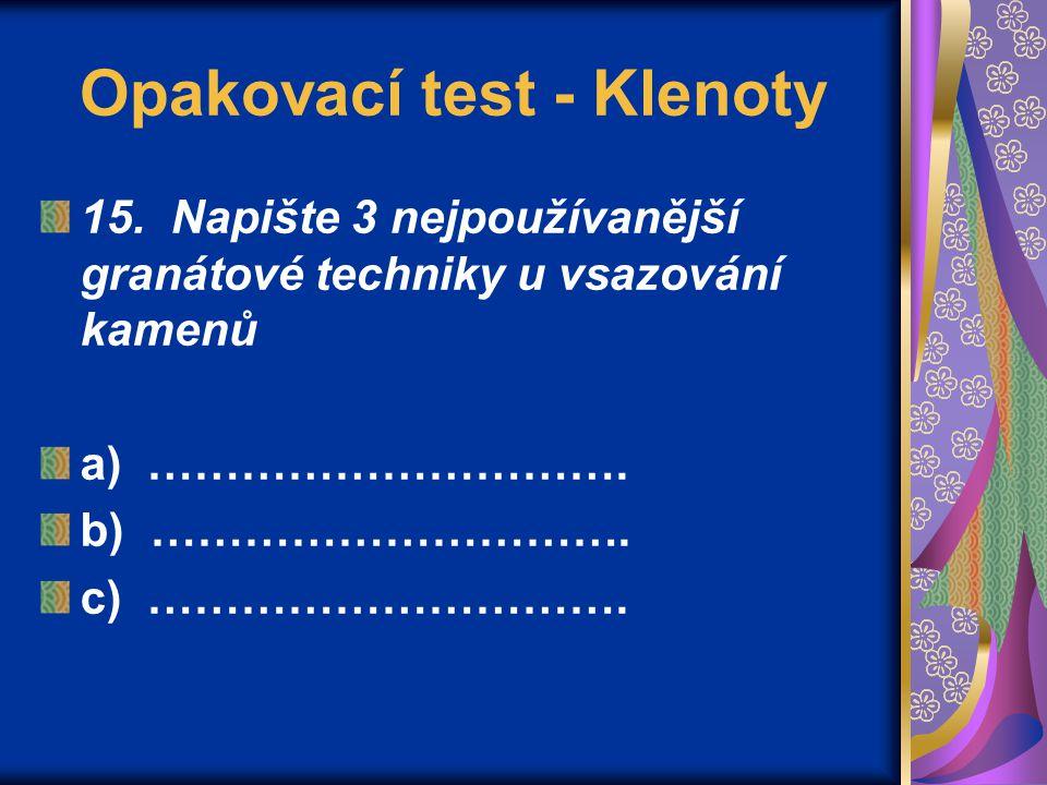 Opakovací test - Klenoty 15.