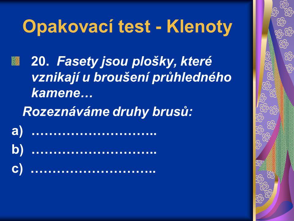 Opakovací test - Klenoty 20.