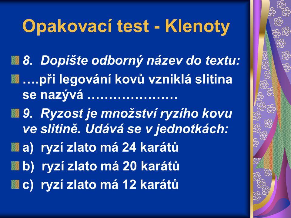 Opakovací test - Klenoty 8.