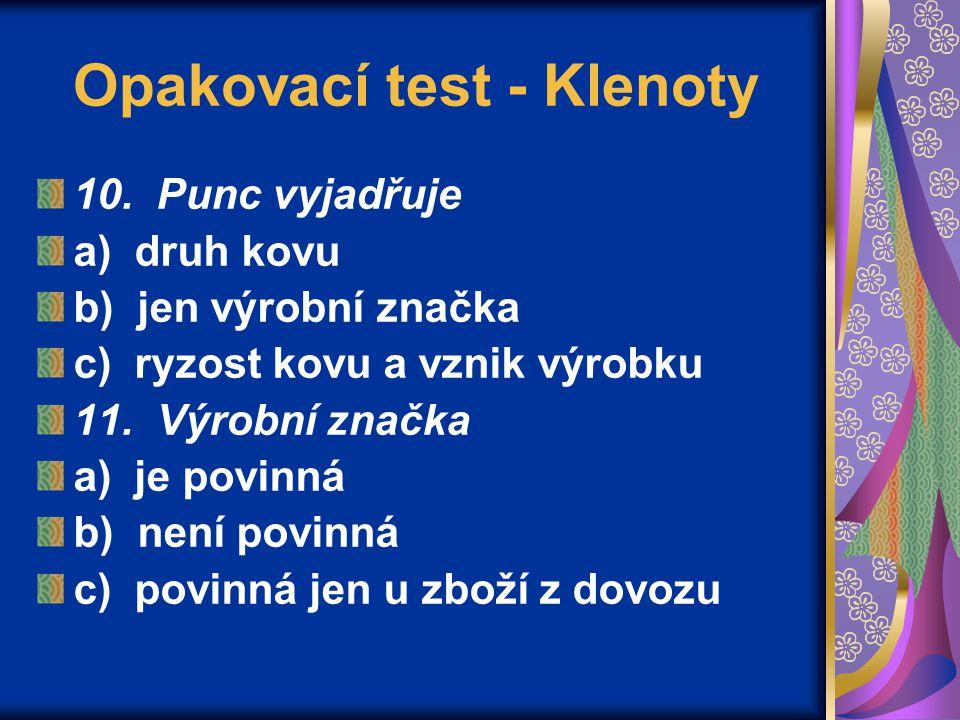 Opakovací test - Klenoty 10.